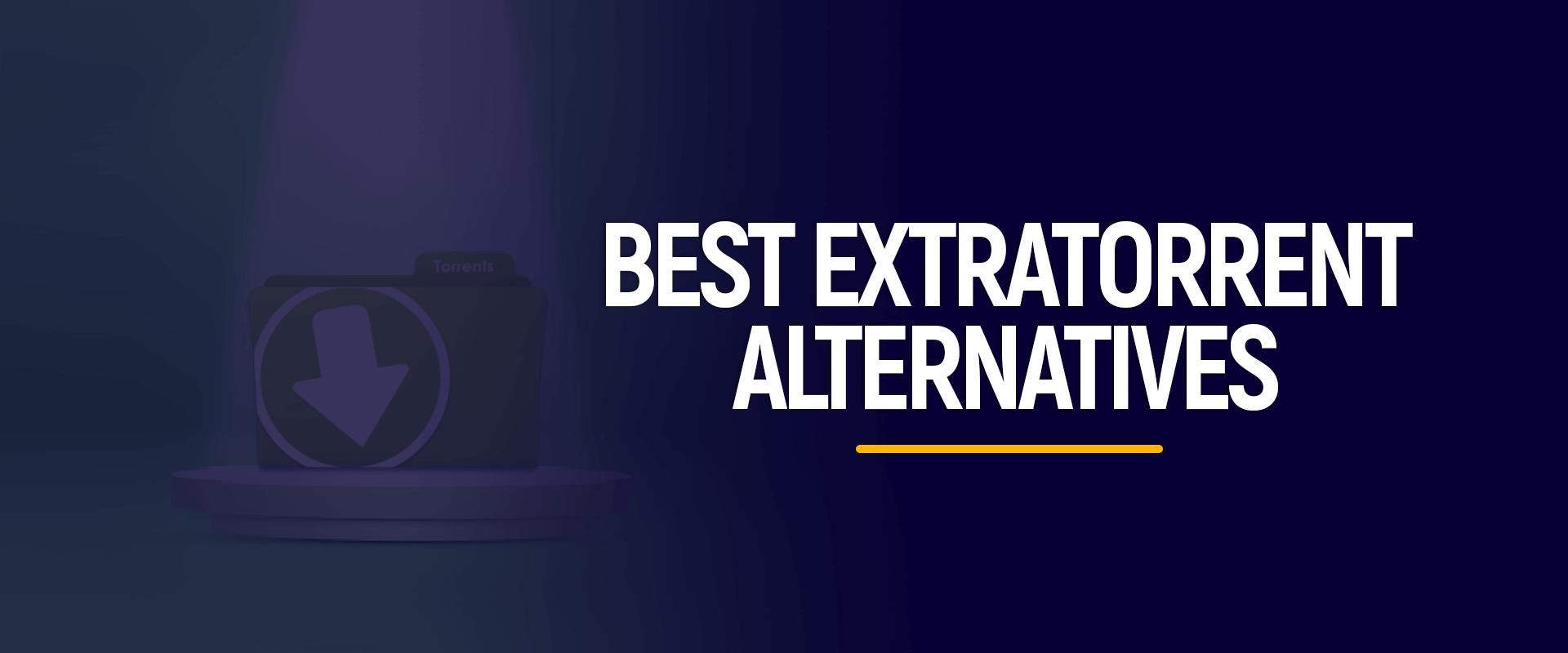 9 Best Working Extratorrent Alternatives [Updated List 2020]