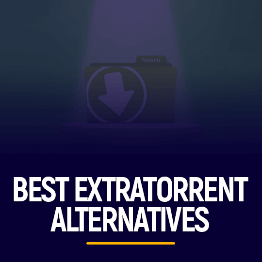 Best Extratorrent Alternatives