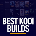 Best Kodi Builds
