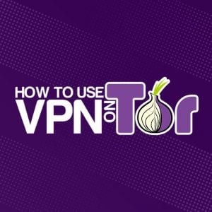 Use VPN On Tor