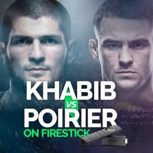 Watch Khabib vs Poirier On FireStick