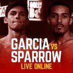 Watch Garcia vs Sparrow Live Online