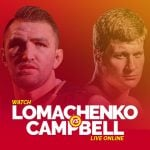 Watch Lomachenko vs Campbell Live Online