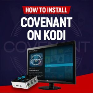 Install Covenant On Kodi