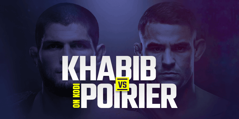Watch Khabib vs Poirier on Kodi