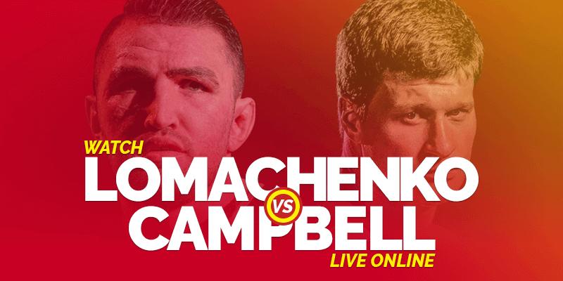 Watch Lomachenko vs Campbell Live Online