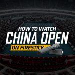 Watch China Open On Firestick