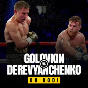Watch Golovkin vs Derevyanchenko On Kodi