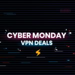 Cyber Monday VPN Deals And Coupons