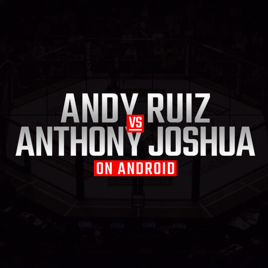 Watch Ruiz Vs Joshua 2 On Android