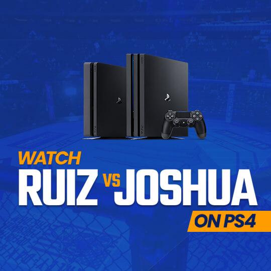 Watch Ruiz vs Joshua 2 On PS4