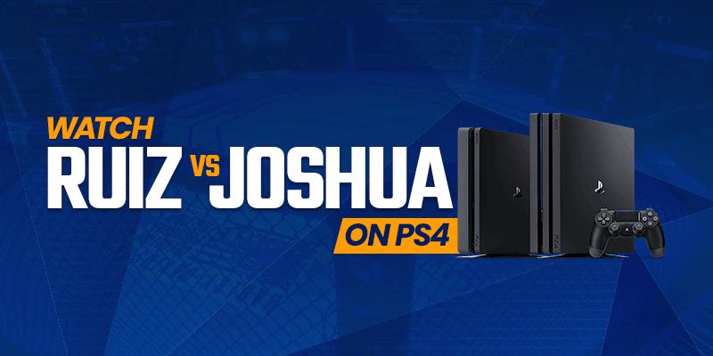 Watch Andy Ruiz vs Anthony Joshua 2 on PS4