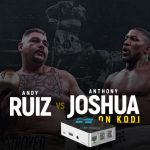 Watch Joshua vs Ruiz On Kodi