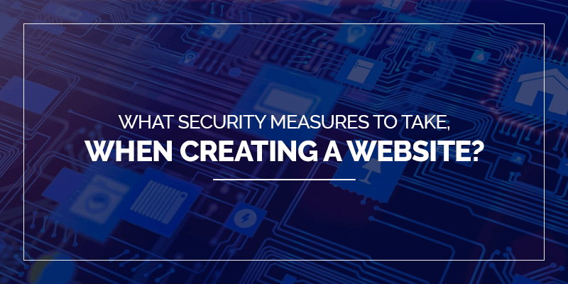What Security Measures To Take When Creating A Website