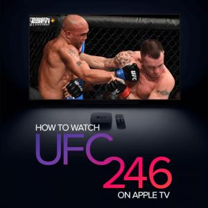 Watch UFC 246 On Apple TV