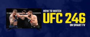 Watch UFC 246 On Smart TV