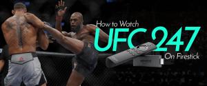 Watch UFC 247 On Firestick