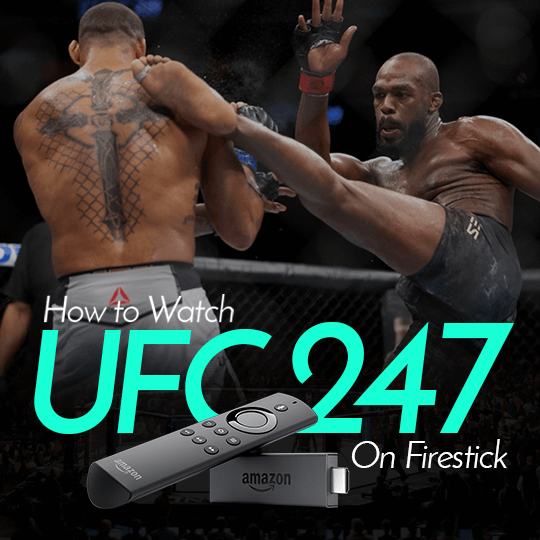 Watch UFC 247 On Firestick