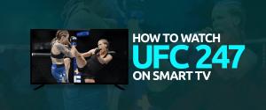 Watch UFC 247 on Smart TV