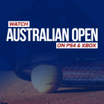 Watch Australian Open On PS4 And Xbox