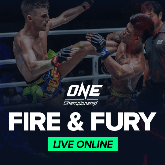 One Championship Live Online - FIRE & FURY
