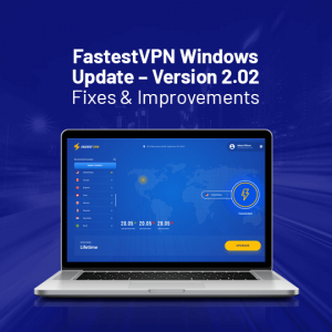 FastestVPN Windows Update Version 2.02