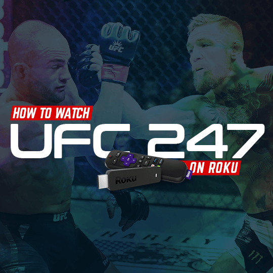 Watch UFC 247 On Roku