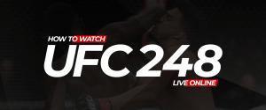 Watch UFC 248 Live Online