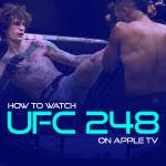 Watch UFC 248 on Apple TV