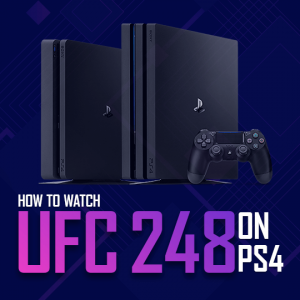 Watch UFC 248 on PS4