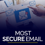 Most Secure Email