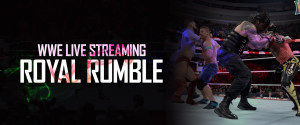 WWE Live Streaming - Royal Rumble