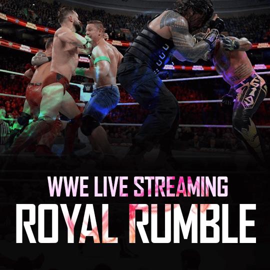 WWE Live Streaming - Royal Rumble