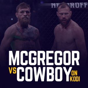 Watch McGregor vs Cowboy On Kodi