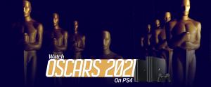 Watch Oscars 2021 on PS4