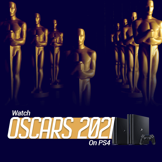 Watch Oscars 2021 on PS4