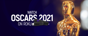 Watch Oscars 2021 on Roku