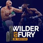 Tyson Fury vs Deontay wilder on firestick