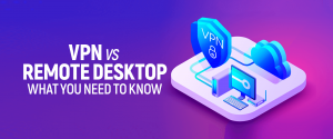 VPN vs Remote Desktop