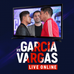 Watch Garcia vs Vargas Live Online