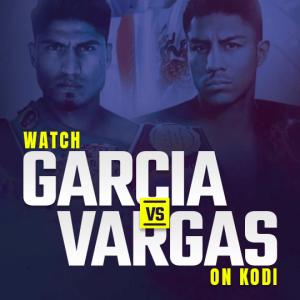 Watch Garcia vs Vargas on Kodi