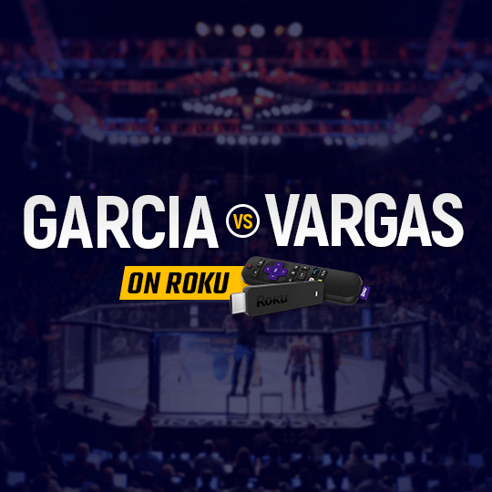 Watch Garcia vs Vargas on Roku