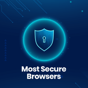 Most Secure Browsers