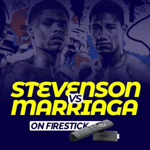 Watch Stevenson vs Marriaga on Firestick
