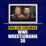 WWE Live Streaming - WrestleMania 36