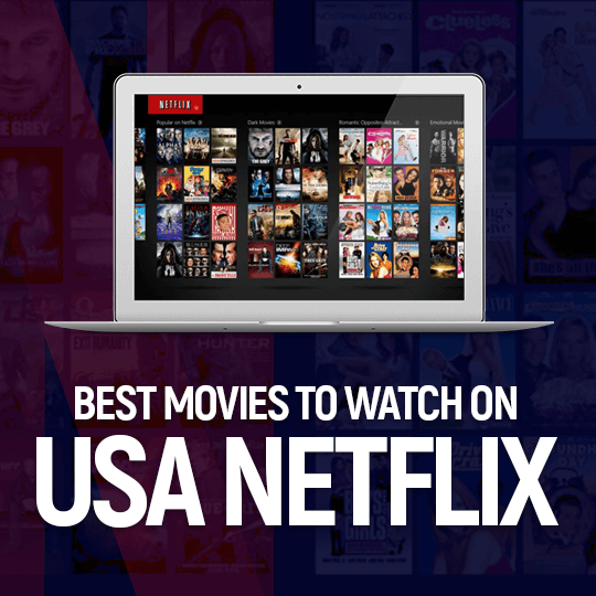 Best Movies to Watch on USA Netflix