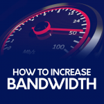 How To Increase Bandwidth