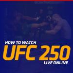 Watch UFC 250 Live Online