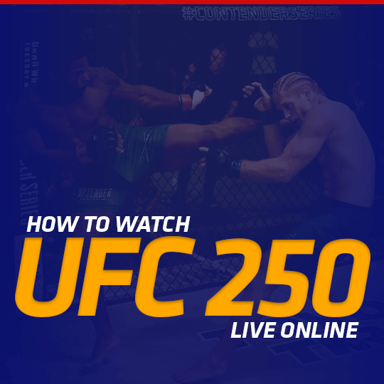 Watch UFC 250 Live Online