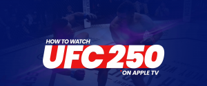 Watch UFC 250 on Apple TV
